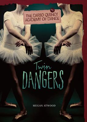 Twin Dangers By Atwood, Megan