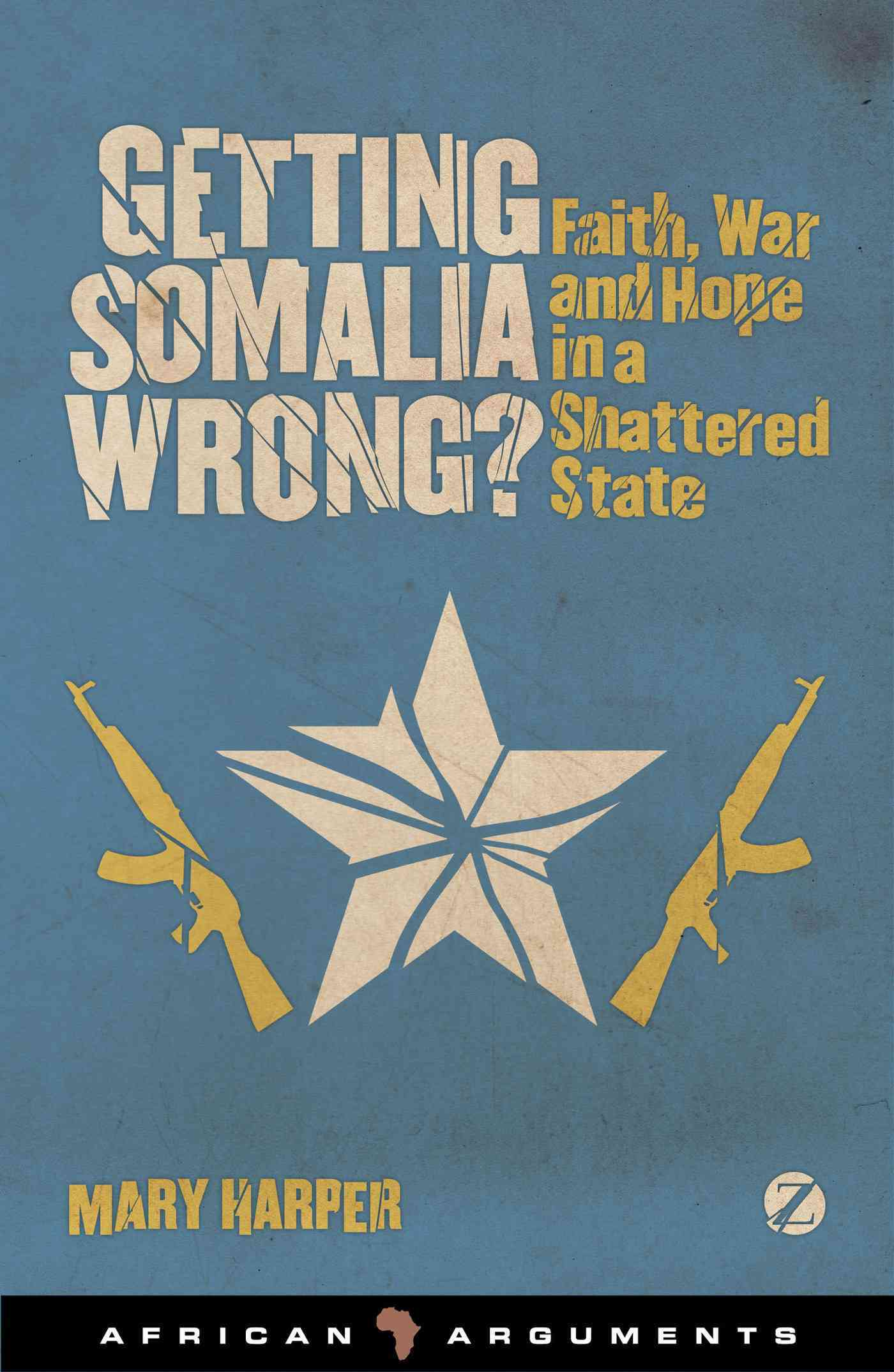 Getting Somalia Wrong? By Harper, Mary